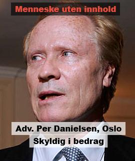 """Bilde av  advokat Per Danielsen fra Oslo. En bedrager og svindler. Unngå han, om du ikke er """"broder i losje""""."""